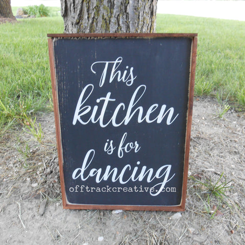 This Kitchen is for Dancing Painted Sign