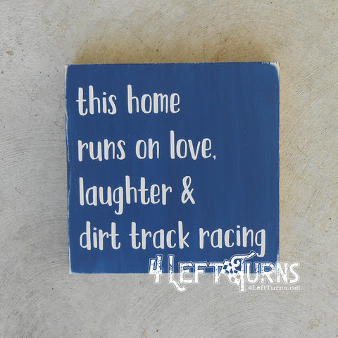 This Home Runs on Love Laughter Dirt Track Racing Painted Wood Sign