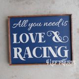 All You Need is Love & Racing Painted Wood Sign