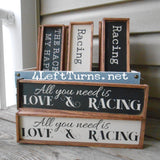 All You Need is Love & Racing Mini Wood Sign