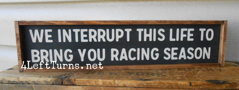 We Interrupt this Life Small Wood Sign