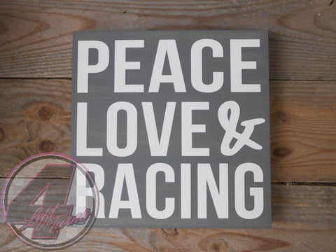 Peace, Love & Racing Hand Painted Wood Sign - Wood Sign - 4 Left Turns - 1