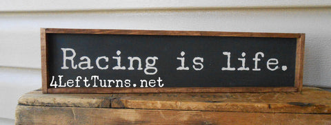 Racing is Life Wood Sign
