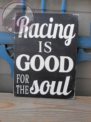 Racing is Good for the Soul Hand Painted Wood Sign - Wood Sign - 4 Left Turns - 1