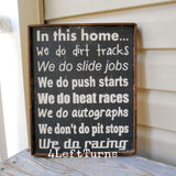 In this House We Do Racing Painted Wood Sign - We Do Push Starts