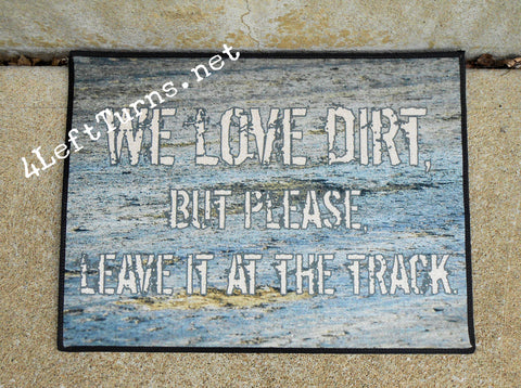 We Love Dirt Welcome Mat