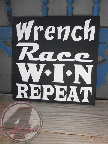 Wrench, Race, Win, Repeat Hand Painted Wood Sign - Wood Sign - 4 Left Turns - 1