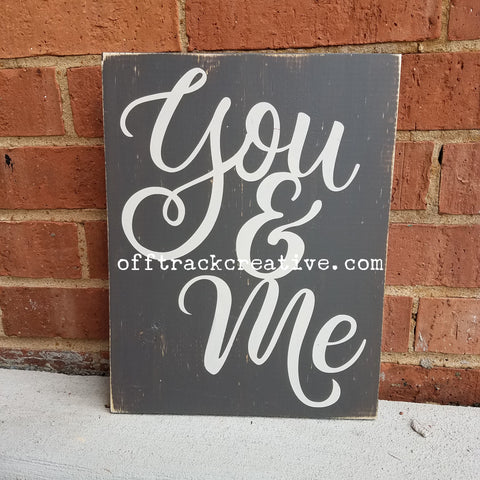 You & Me Painted Sign