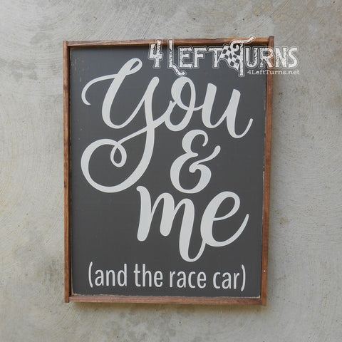 You & Me and the Race Car Wood Sign