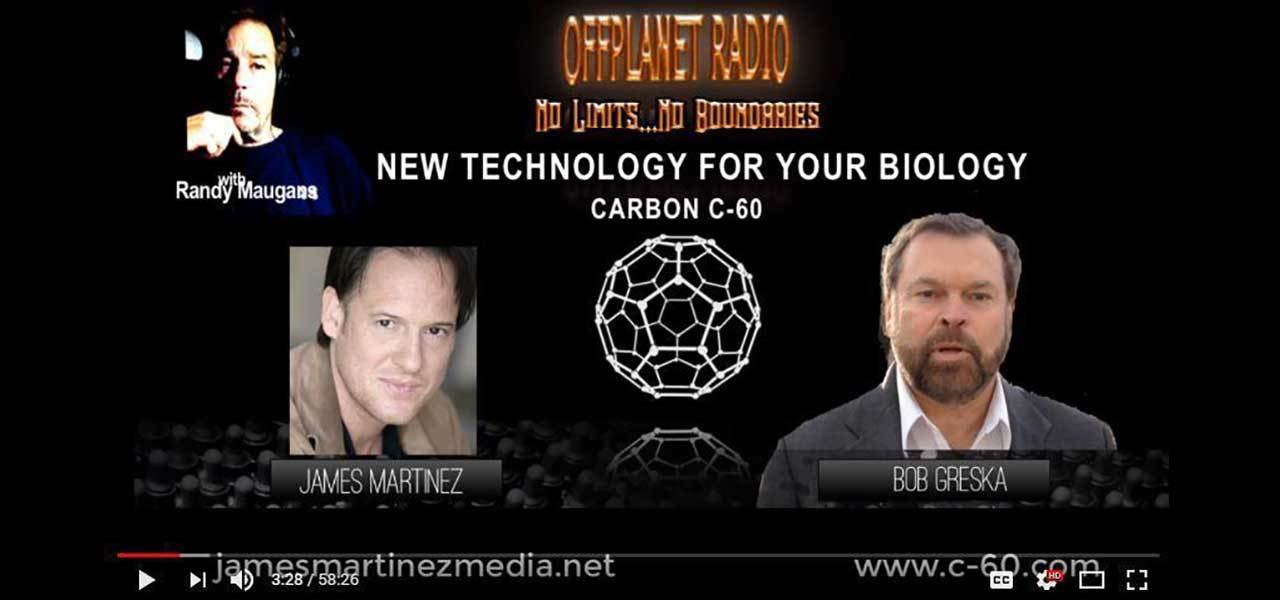 Listen to Bob talk about Carbon 60 on OffPlanet Radio