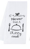 Kitchen Humor Towel - Never Trust a Skinny Cook