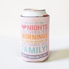Koozies - Here's to the Nights That Turned Into Mornings Can or Bottle Insulator