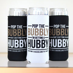 Koozie - Pop the Bubbly I'm Getting a Hubby