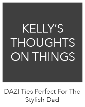 DAZI Ties Perfect For The Stylish Dad - Kelly's Thoughts On Things
