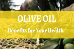 Olive Oil  - Health Benefits for Your Body