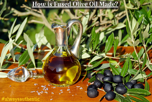 How is Fused Olive Oil Made?
