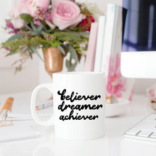 Load image into Gallery viewer, Believer, Dreamer, Achiever White Ceramic Coffee Mug