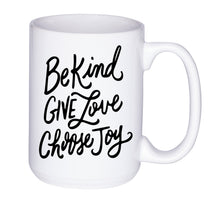 Load image into Gallery viewer, Be Kind, Give Love, Choose Joy White Ceramic Coffee Mug