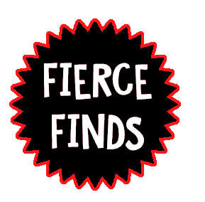 Fierce Finds