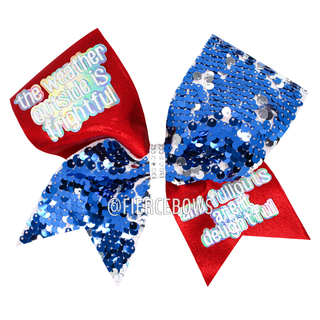 The Weather Outside is Frightful Cheer Bow