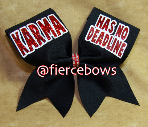 Karma Has No Deadline Bow