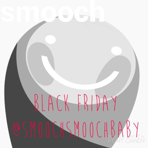 Black Friday Sales 2016 @smoochsmoochbaby