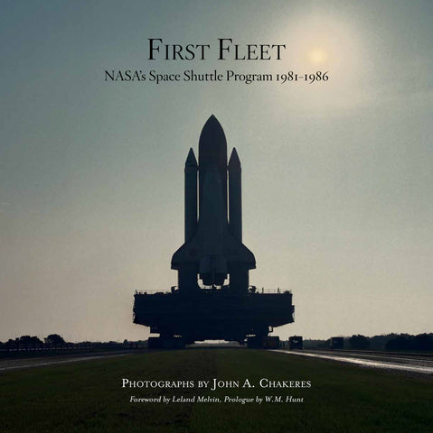 FIRST FLEET: NASA'S Space Shuttle Program 1981-1986