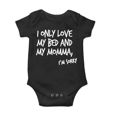 I Only Love My Bed And My Momma Im Sorry Onesie Black