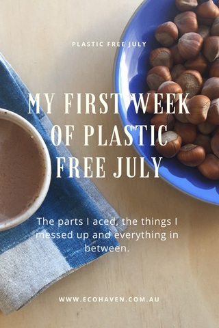 My first week of plastic free July