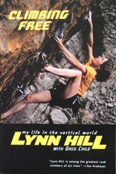 Climbing Free: My Life in the Vertical World - Lynn Hill