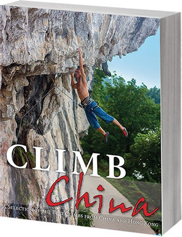 Climb China - A Selection of the Best Climbs from China and Hong Kong