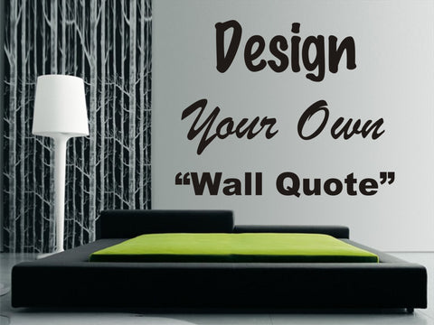 Design Your Own Wall Art Quote   Personalised   XL Size