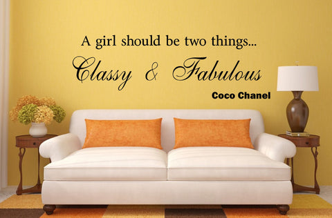 A girl should be two things, Classy and Fabulous ~ Coco Chanel