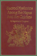 Sacred Mysteries Among the Mayas and the Quiches