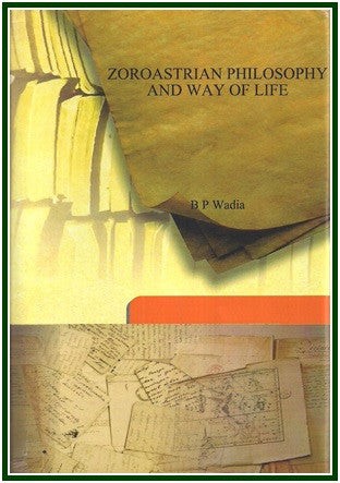 Zoroastrian Philosophy and Way of Life