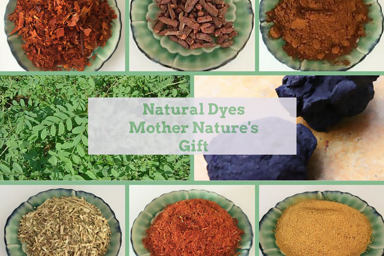 Natural Dyes - Mother nature's Gift