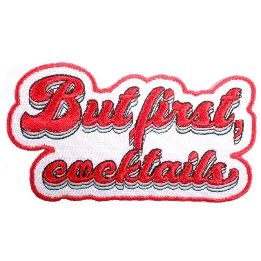 But First, Cocktails Embroidered Patch, Patch - Mulberry & Grand