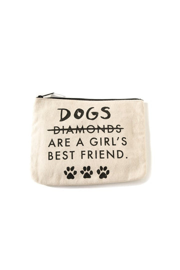Dogs Are a Girls Best Friend Canvas Pouch Inspirational Canvas Pouch Mulberry & Grand