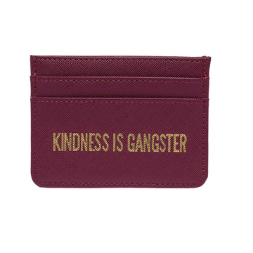 Kindness is Gangster Card Holder