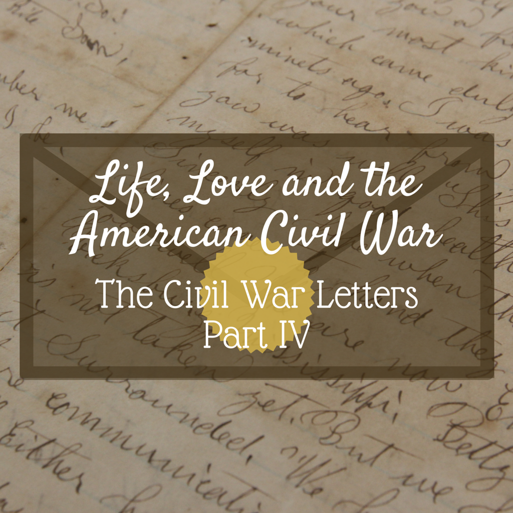Life, Love and the American Civil War - Part IV