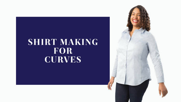 Shirt Making for Curves