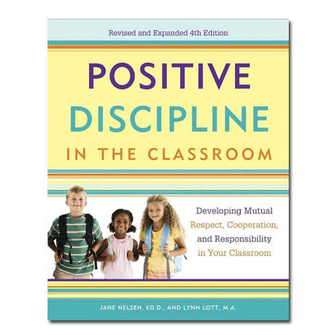 Positive Discipline in the Classroom Book
