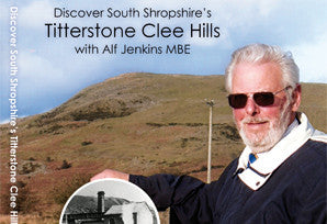 Discover South Shropshire's Titterstone Clee Hills:-  DVD; ISBN  978-0950-9274-6-6