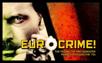 Eurocrime! The Italian Cop and Gangster Films That Ruled the 70s