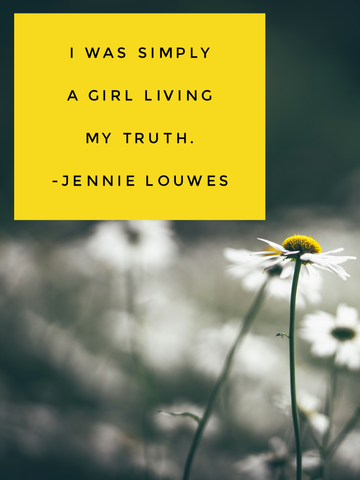 Living my Truth - Words by Jennie Louwes