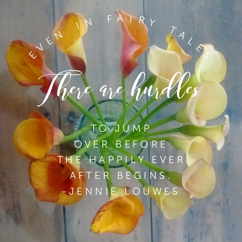 |Before the Happily Ever After Begins|Quote and Photo by Jennie Louwes|