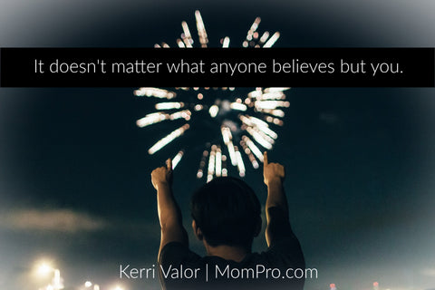 Believe in Yourself - Image by Free-Photos via Pixabay - Words by Kerri Valor - Overlay by Jennie Louwes