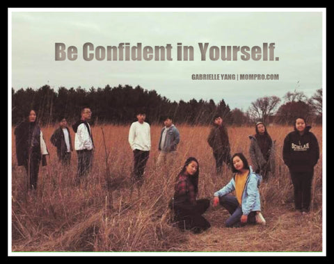 Confidence - Image Provided by Gabrielle Yang - Word Overlay by Louwes Media