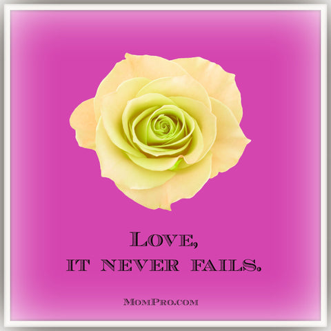Love, It Never Fails. - Image Created By: Jennie Louwes