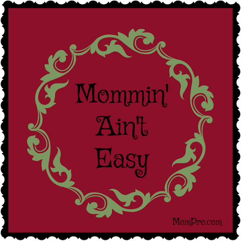 Mommin' Ain't Easy - Image Created By: Jennie Louwes